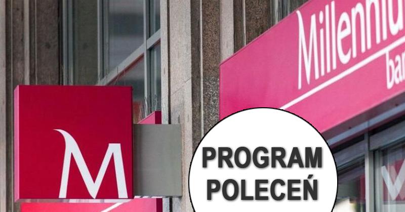 Nagrody warte min. 80 zł w programie poleceń Millennium Banku
